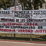 The poster hung in the Plaza de Mayo says Truth...? Memory...? Justice...? Inclusion...?: Lies from those governing! We want to believe in their commitment to memory, justice, and truth.
